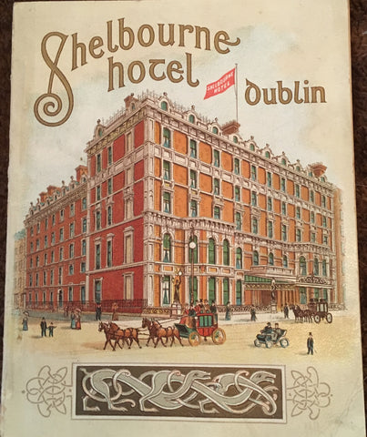 (Travel) Shelbourne Hotel, Dublin. [1909].
