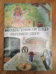 Honey from a Weed. Fasting and Feasting in Tuscany, Catalonia, The Cyclades and Apulia. By Patience Gray. [1987].