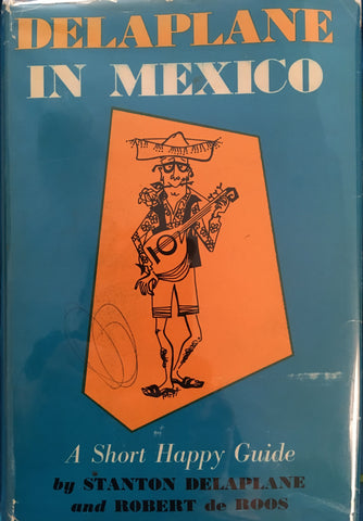 Delaplane in Mexico. By Stan Delaplane. [1960].