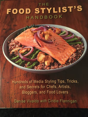 The Food Stylist's Handbook. By Denise Vivaldo w/ Cindie Flannigan. [2017].