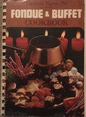Fondue & Buffet Cookbook. By International Beta Sigma Phi Council. [1972].