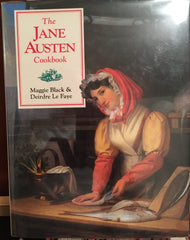 The Jane Austen Cookbook. By Maggie Black & Deirdre Le Faye. [1995].