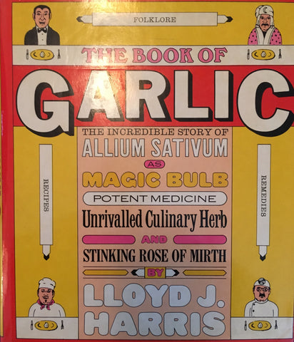 The Book of Garlic.  By Lloyd J. Harris.  [1975].