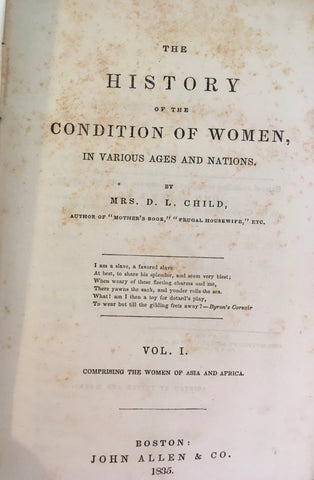 The History of the Condition of Women, in Various Ages and Nations. By Mrs. D. L. Child. Vol. 1 only. [1835].