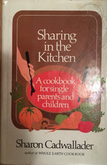 Sharing in the Kitchen. By Sharon Cadwallader. [1979].