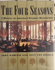The Four Seasons. By John Mariani & Alex Von Bidder. [1994].