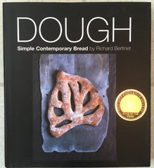 Dough. By Richard Bertinet. [2005].