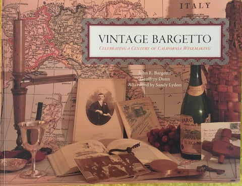 (Wine) Vintage Bargetto. By John Bargetto & Geoffrey Dunn. [2013].