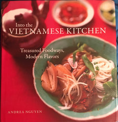 Into the Vietnamese Kitchen. By Andrea Nguyen. [2006].