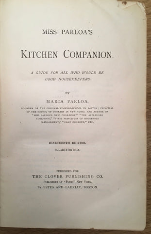Miss Parloa's Kitchen Companion : a guide for all who would become good housekeepers. [1887].