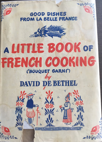 "A Little Book of French Cooking, ""Bouquet Garni"". By David de Bethel. [1945]."