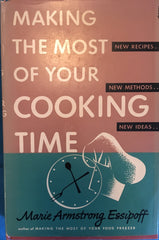 Making the Most of Your Cooking Time.  By Marie A. Essipoff.  [1952].