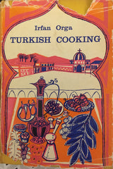 Turkish Cooking. By Irfan Orga. [1958].