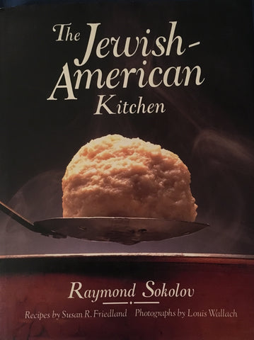 The Jewish-American Kitchen. By Raymond Sokolov. [1989].