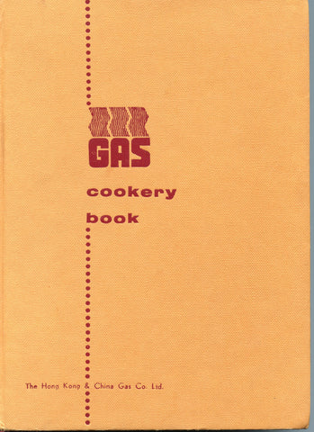Gas Cookery Book, Int'l Recipes Collected & Tested in Hong Kong.  [1966]