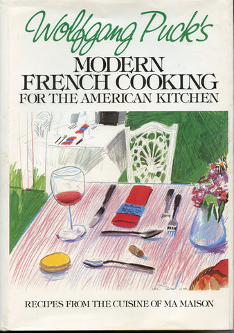 Inscribed!  Wolfgang Puck's Modern French Cooking For the American Kitchen.  [1981]