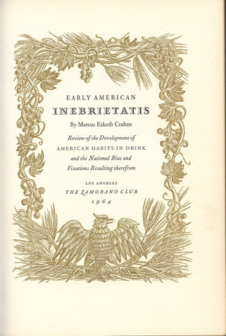 (Wine, Spirits)  Early American Inebrietatis, by Marcus Crahan.  [1964]  [Zamorano Club]