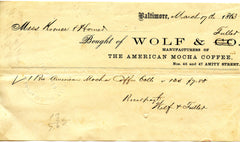 {Baltimore, MD}  (Coffee)  Wolf & Fuller, Manufacturers of The American Mocha Coffee.  [1863]
