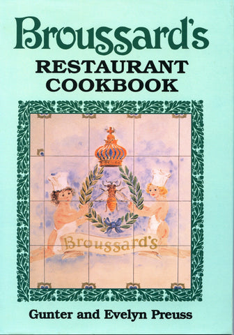Inscribed!  Broussard's Restaurant Cookbook.  [1996]