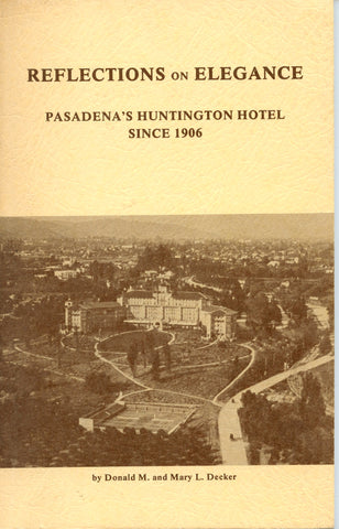 Inscribed!  Reflections on Elegance, Pasadena's Huntington Hotel, Since 1906.  [1984]