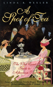 A Spot of Tea, The West Coast Guide to Afternoon Teas.  [1997]