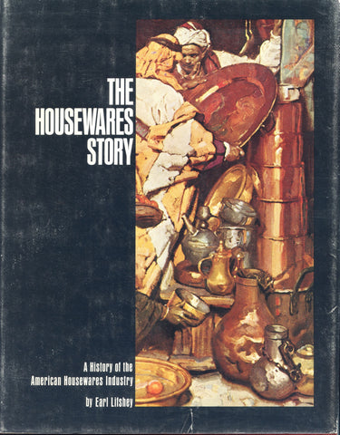 The Housewares Story, A History of the American Housewares Industry.  [1973].