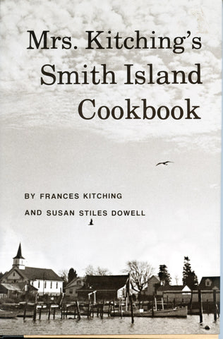 (Inscribed!)  Mrs. Kitching's Smith Island Cookbook.  Kitching, Frances & Susan Stiles Dowell.
