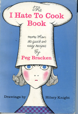 The I Hate To Cook Book.  By Peg Bracken.  [1960].  The Classic!