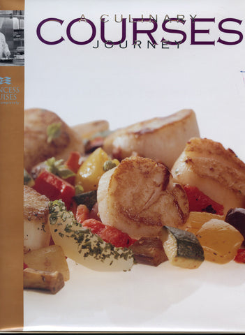 (Inscribed!)  Courses, A Culinary Journey.  Princess Cruises.  [2004].