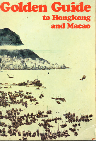 (Travel)  Golden Guide to Hongkong and Macao.  [1969].