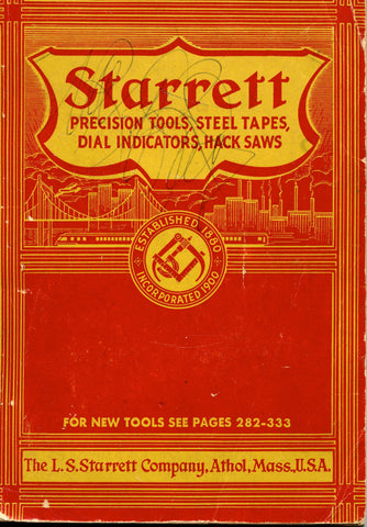 (Trade Catalogue)  Starrett Precision Tools, Steel tapes, Dial Indicators, Hack Saws.  [1953].