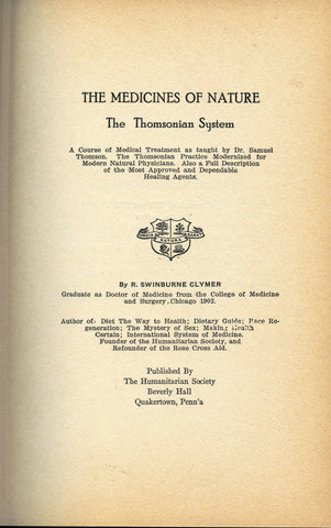 [Herbals] Medicines of Nature, The Thomsonian System.  Clymer, R. Swinburne. [1926].