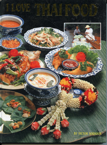 (Signed!)  {Thai}  I Love Thai Food.  By Victor Sodsook.  [1989].