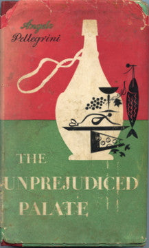 (Italian)  The Unprejudiced Palate.  By Angelo Pellegrini.  [1957].