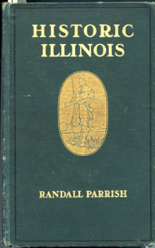 (Illinois)  Historic Illinois.  By Randall Parrish.  [1905].