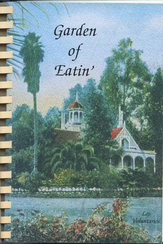 (Arcadia, CA)  Garden of Eatin'.  Los Voluntarios, California Arboretum Foundation.  [1996].