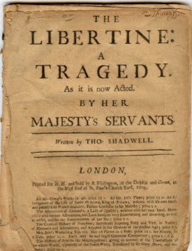 (English Restoration Plays)  The Libertine: A Tragedy.  By Thos. Shadwell.  With, The Tender Husband.  By [Richard] Steele.  [1705].