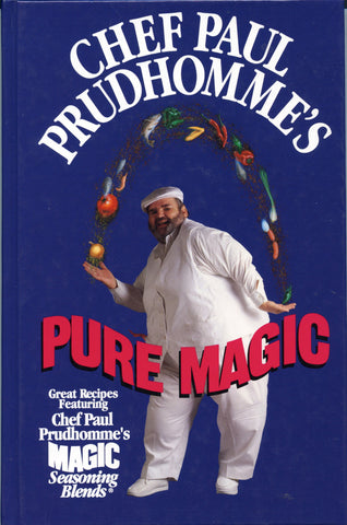 Chef Paul Prudhomme's Pure Magic.  [1985].