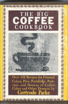 (Coffee)  The Big Coffee Cookbook.  By Gertrude Parke.  [1969].