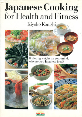 (Japan)  Japanese Cooking for Health and Fitness.  By Kiyoko Konishi.  [1984].