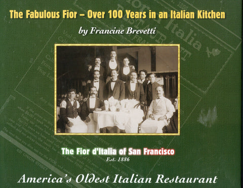 (San Francisco)  {Italian}  Fabulous Fior - Over 100 years in an Italian Kitchen.  By Francine Brevetti.  [2004].