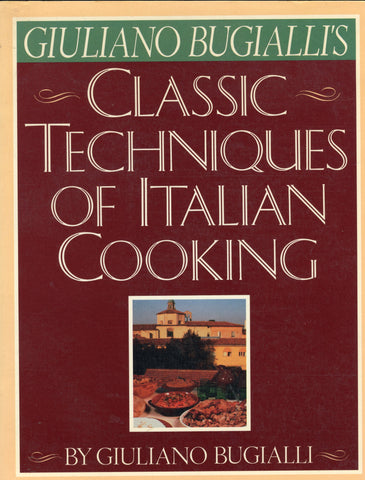 Classic Techniques of Italian Cooking.  By Giuliano Bugialli.  [1989].