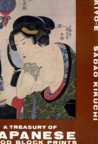 (Japan)  A Treasury of Japanese Wood Block Prints, Ukiyo-E.  By Sadao Kikuchi.  [1969].