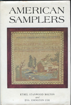 American Samplers.  By Ethel Stanwood Bolton and Eva Johnston Coe.  [1973].