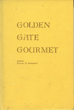 (Signed!)  (San Francisco)  Golden Gate Gourmet.  Edited by Roxana D. Robertson.  [1958].