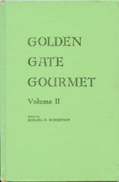(San Francisco)  Golden Gate Gourmet II.  Edited by Roxana D. Robertson.  [1962].