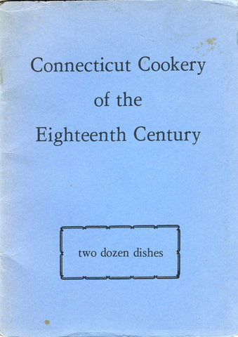 (Inscribed!)  (Connecticut)  Connecticut Cookery of the Eighteenth Century, Two Dozen Dishes.  By Marni Wood.  [1940's].