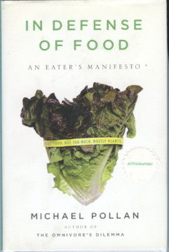 (Signed!)  In Defense of Food, An Eater's Manifesto.  By Michael Pollan.  [2008].