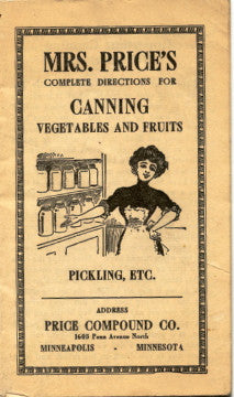 (Preserving)  Mrs. Price's Complete Directions for Canning Vegetables and Fruits, Pickling etc.  [1900's].