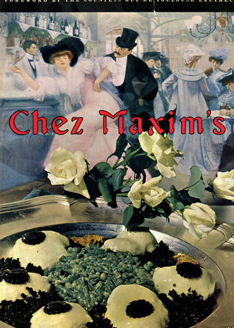 Chez Maxim's.  Gourmet Recipes from the Greatest Cuisine in Paris.  [1962].